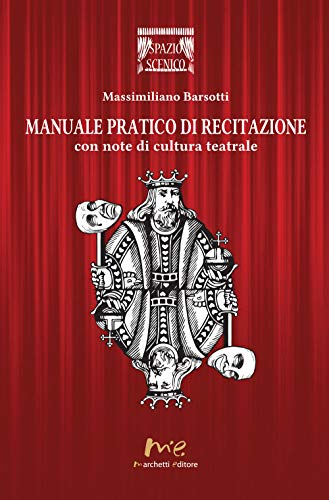 9788899014391: Manuale pratico di recitazione. Con note di cultura teatrale