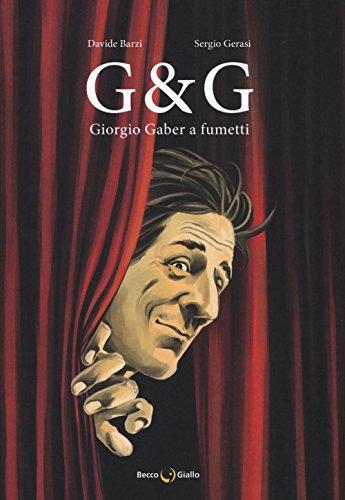 G & G. Giorgio Gaber a fumetti: Davide Barzi; Sergio