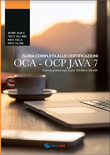 Guida completa alle certificazioni OCA OCP. Training: Antonio Agliata; Marco