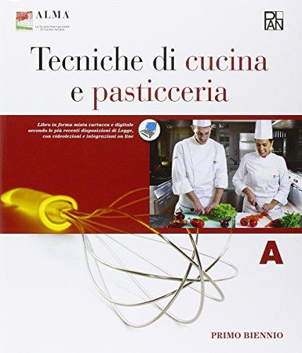 9788899059415: Tecniche di cucina e pasticceria. Con quaderno delle competenze. Per gli Ist. professionali. Con e-book. Con espansione online (Vol. 1)