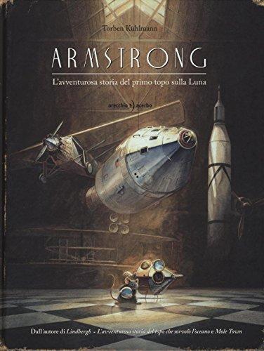 9788899064396: Armstrong. L'avventurosa storia del primo topo sulla Luna