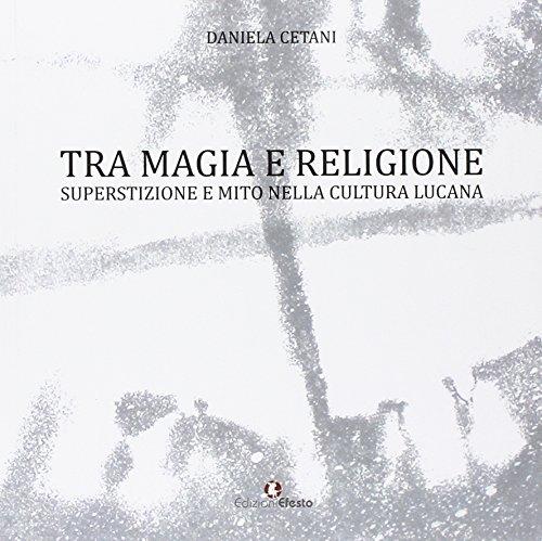Tra magia e religione. Superstizione e mito: Daniela Cetani