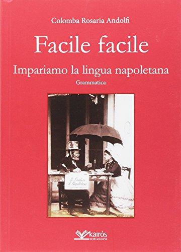 9788899114596: Facile facile. Impariamo la lingua napoletana (All'ombra del Vulcano)