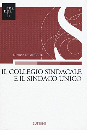 Il collegio sindacale e il sindaco unico: Luciano De Angelis