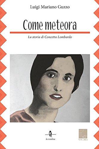 9788899135188: Come meteora. La storia di Concetta Lombardo