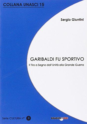 Garibaldi fu sportivo. Il tiro a segno: Sergio Giuntini
