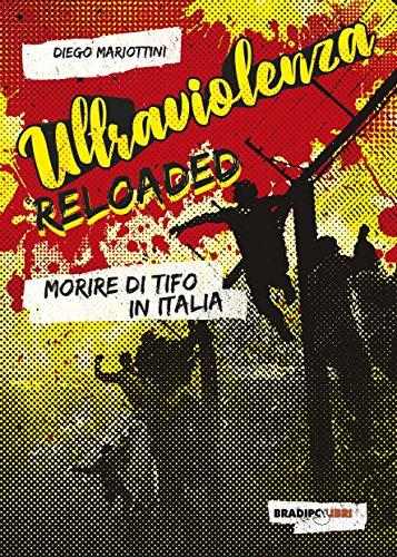 9788899146498: Ultraviolenza reloaded. Morire di tifo in Italia