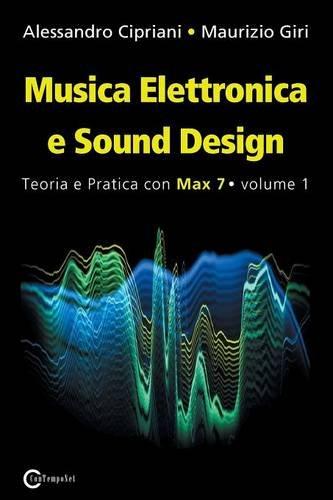 9788899212001: Musica Elettronica e Sound Design - Teoria e Pratica con Max 7 - Volume 1 (Terza Edizione) (Italian Edition)