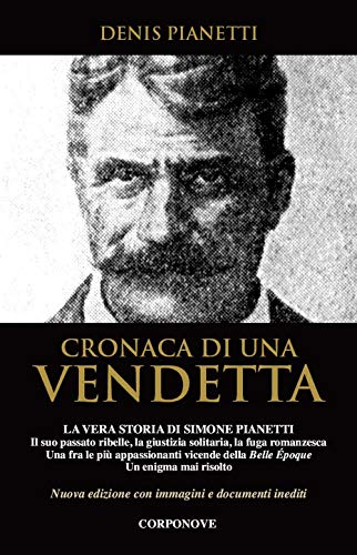 9788899219628: Cronaca di una vendetta. La vera storia di Simone Pianetti