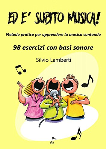 Ed è subito musica: Metodo pratico per: Silvio Lamberti