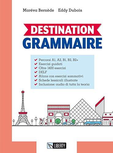 9788899279516: Destination grammaire. Per le Scuole superiori. Con ebook. Con espansione online [Lingua francese]