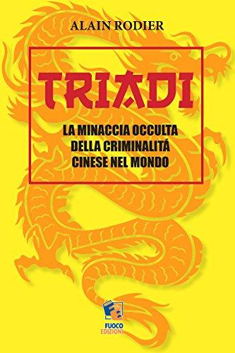 Triadi. La minaccia occulta della criminalità cinese: Alain Rodier