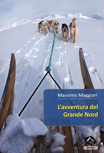 L AVVENTURA DEL GRANDE NORD: MAGGIARI M.
