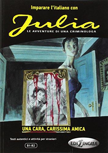 9788899358006: Imparare l'italiano con i fumetti: Julia - Una cara, carissima amica
