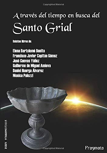 9788899373115: A través del tiempo en busca del Santo Grial (Spanish Edition)