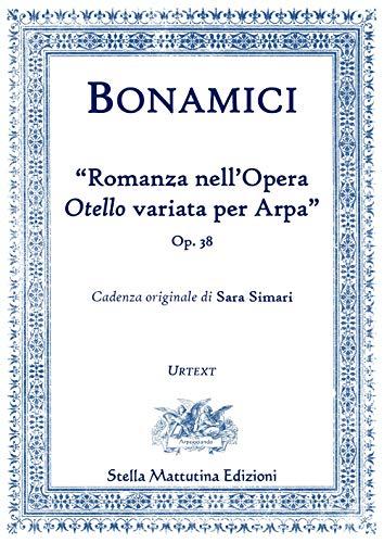 "Ferdinando Bonamici. ""Romanzo nell'Operaotello Variata per Arpa"". Op. 38. URTEXT.: ..."