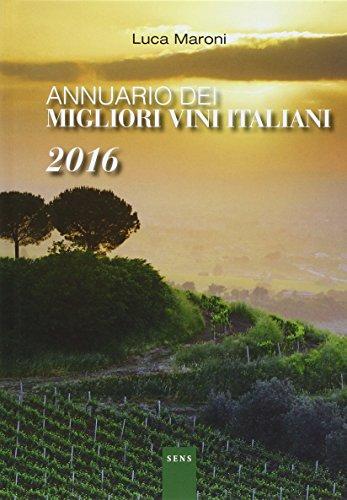 9788899482015: Annuario dei migliori vini italiani 2016