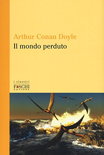Il mondo perduto (I classici): Doyle, Arthur Conan