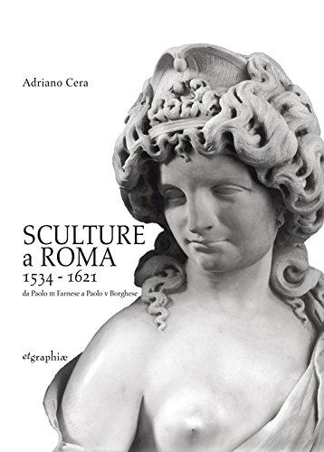Sculture a Roma 1534 - 1621 : Cera,Adriano