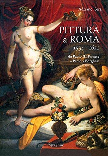 Pittura a Roma, 1534-1621 : da Paolo: Cera,Adriano