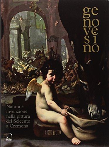 Genovesino. Natura e invenzione nella pittura del Seicento a Cremona. Catalogo della mostra (...