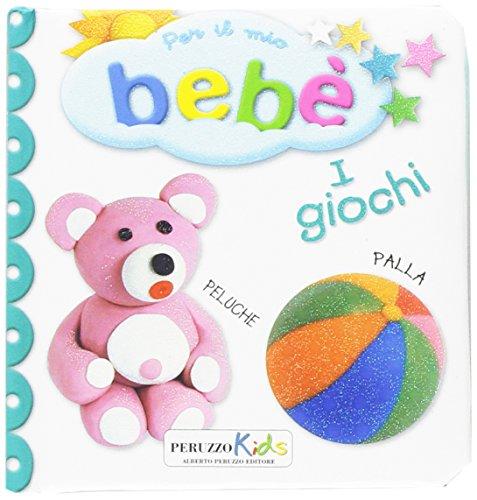 9788899774141: I giochi. Per il mio bebé