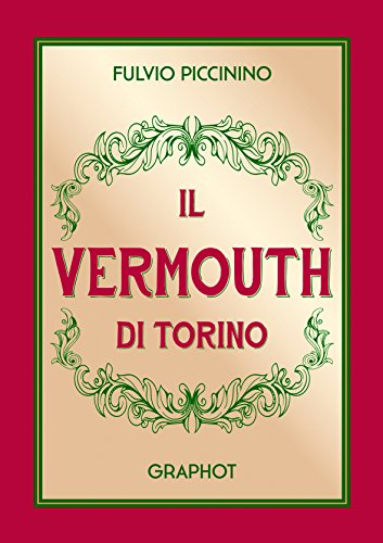 Il Vermouth di Torino: Fulvio Piccinino