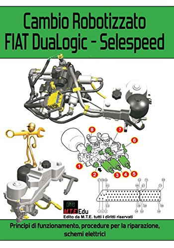 9788899826062: Cambio robotizzato FIAT DuaLogic-Selespeed. Principi di funzionamento, procedure per la riparazione, schemi elettrici
