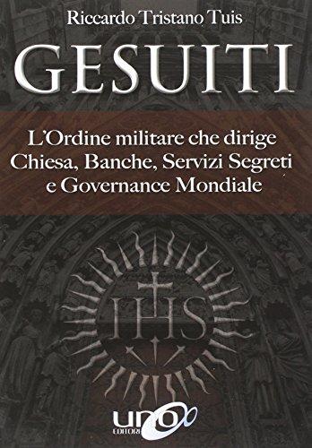 9788899912482: Gesuiti. L'ordine militare dietro alla Chiesa, alle banche, ai servizi segreti e alla governance mondiale