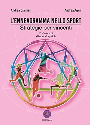 L'enneagramma nello sport. Strategie per vincenti: Andrea Giannini; Andrea