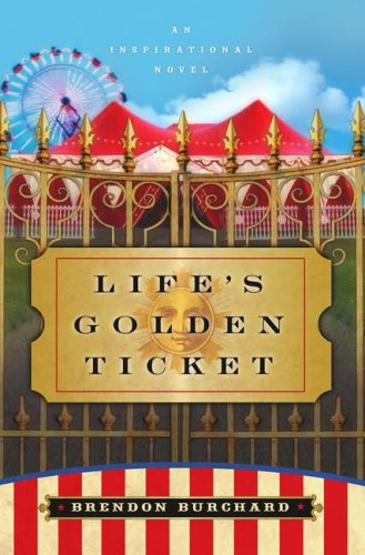 9788901067056: Life's Golden Ticket: An Inspirational Novel