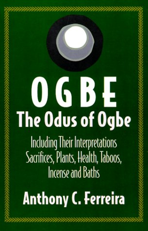 9788901570310: Ogbe: The Odus of Ogbe: Including Their Interpretations Scarifies, Plants, Health, Taboos, Baths