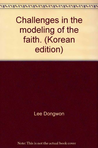 9788904156498: Challenges in the modeling of the faith. (Korean edition)
