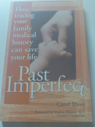 Past Imperfect How Tracing Your Family M: Daus Carol