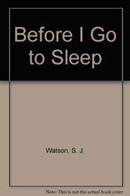 Before I Go to Sleep (Paperback): S J Watson