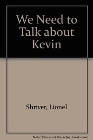 We Need to Talk about Kevin (Paperback): Lionel Shriver
