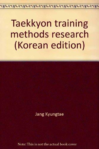 9788926825181: Taekkyon training methods research (Korean edition)