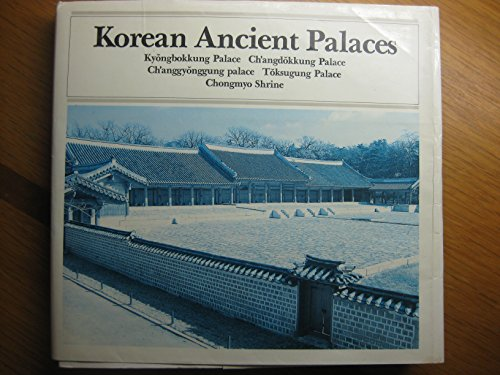 Korean Ancient palaces: Kyongbokkung Palace, Ch'angdokkung Palace, Ch'anggyonggung Palace...