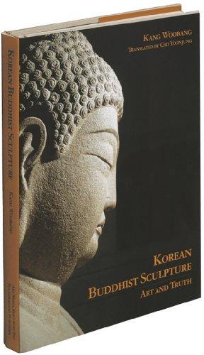 Korean Buddhist Sculpture: Art and Truth: Woobang Kang