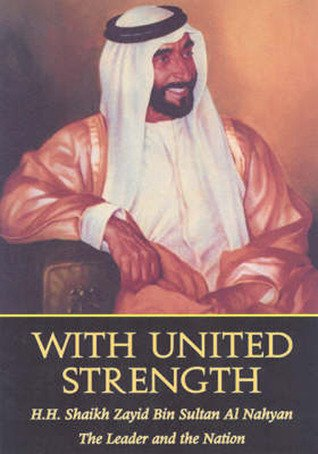 With United Strength, Sheikh Zayed Bin Sultan Al Nahyan, the Leader and the Nation (Korean) ?? ??, ...