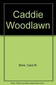 Caddie Woodlawn (Hardback): Carol R Brink