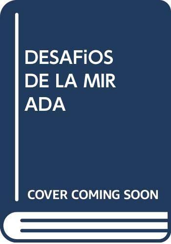 9788943709907: DESAFíOS DE LA MIRADA