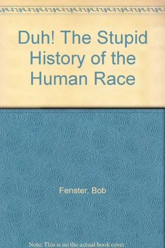 9788955329063: Duh! The Stupid History of the Human Race