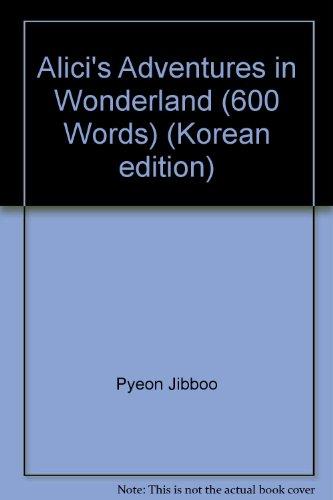9788956555447: Alici's Adventures in Wonderland (600 Words) (Korean edition)