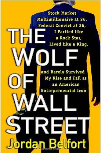 by Jordan Belfort The Wolf of Wall Street Paperback (Wolf of Wall Street) by Jordan Belfort [The ...