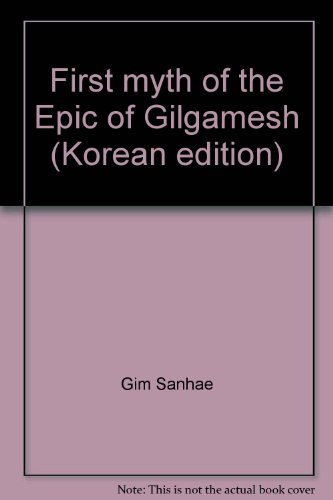 First myth of the Epic of Gilgamesh: n/a