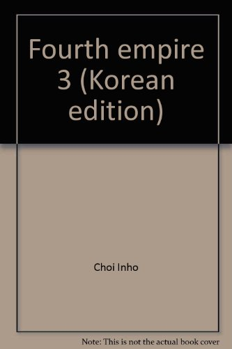 Fourth empire 3 (Korean edition): Choi Inho