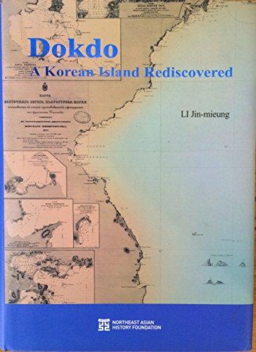 Dokdo A Korean Island Rediscovered: Jin-mieung, LI