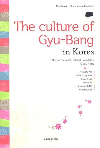 The Culture of Gyu-Bang in Korea: Kyungmi Kim, Moo-Young Park, Sook-in Lee, Okhee-Im, Ji Young Jung...