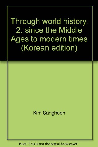 Through world history. 2: since the Middle Ages to modern times (Korean edition)
